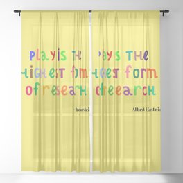 Inspirational, Motivational, Typography Quote by Albert Einstein; Play is Research Sheer Curtain