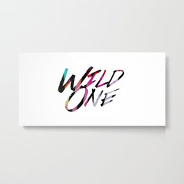 Wild One (words only) Metal Print