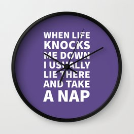 When Life Knocks Me Down I Usually Lie There and Take a Nap (Ultra Violet) Wall Clock