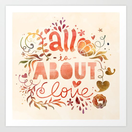 all is about love  Art Print