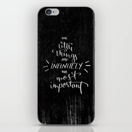 """The little things are infinitely the most important."" iPhone Skin"