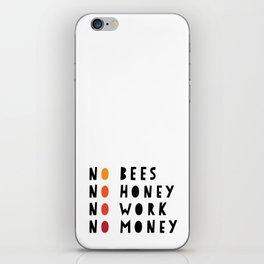 No Bees No Honey No Work No Money iPhone Skin