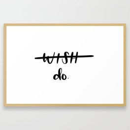 Do. Framed Art Print