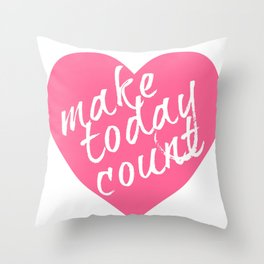 Make Today Count Breast Cancer Awareness Pillow Designed for the St. Louis Ta Ta Sisterhood  Throw Pillow