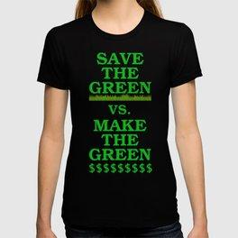 Save The Green vs. Make The Green T-shirt