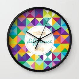 make a difference today Wall Clock