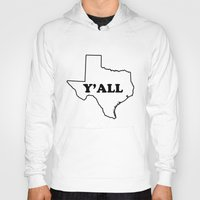 texas Hoodies featuring Texas Yall by Spooky Dooky