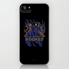 Fisherman I'm all hooked funny Fishing iPhone Case