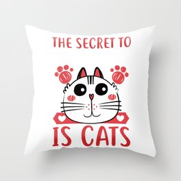 The Secret To Happiness Is Cats Kitty Throw Pillow