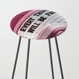 Every Thing Will Be Fine Counter Stool