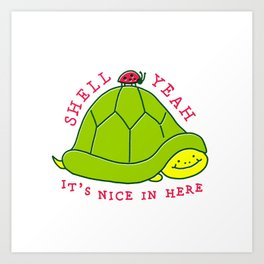 Shell Yeah | Gotta Embrace Your Shell Art Print