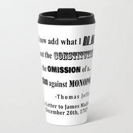 Restriction on Monopolies Thomas Jefferson Quote Travel Mug