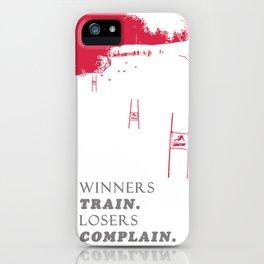 Ski Racing - Winners Train Losers Complain - Red iPhone Case