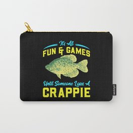 Angler Quote Until Someone Loses A Crappie Carry-All Pouch