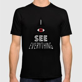 I see everything T-shirt