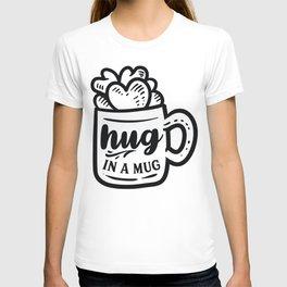 Hug in a mug - Funny hand drawn quotes illustration. Funny humor. Life sayings. Sarcastic funny quotes. T-shirt
