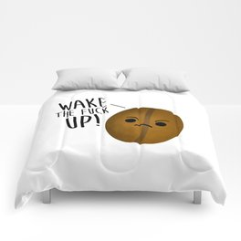 Wake The Fuck Up - Coffee Bean Comforters