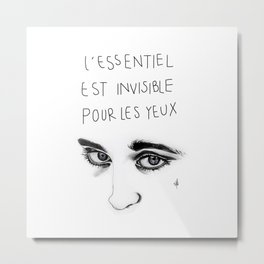 L'essentiel est invisible pour les yeux (What is Essential is Invisible to the Eye) Metal Print