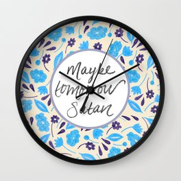 Maybe Tomorrow Satan - Blue Wall Clock