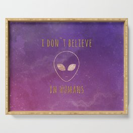 I don`t believe in humans Serving Tray
