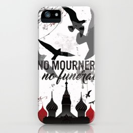No mourners, No funerals - Six of crows iPhone Case