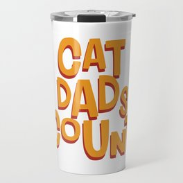 Cat Dads Count Travel Mug