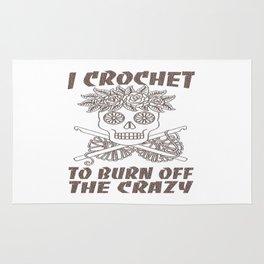 I CROCHET TO BURN OFF THE CRAZY Rug