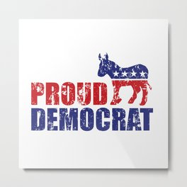 Proud Democrat Donkey Distressed Metal Print
