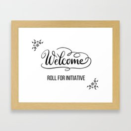 Welcome... Roll for Initiative | DND Roleplaying Welcome Sign Framed Art Print