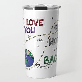 I love you to the moon and back Travel Mug