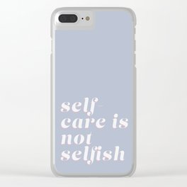self-care is not selfish (blue) Clear iPhone Case
