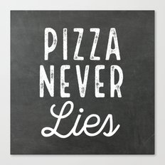 Pizza never lies Canvas Print