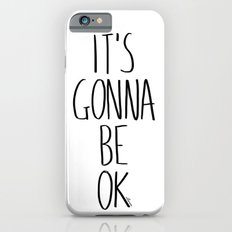 IT'S GONNA BE OK iPhone 6s Slim Case