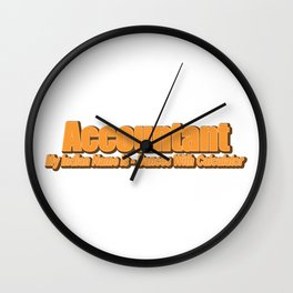 Accountant Dances With The Calculator Gift Wall Clock