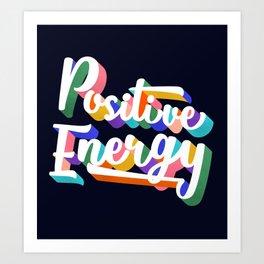 Positive Energy- typography Art Print