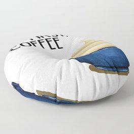 But First, Coffee Floor Pillow