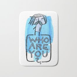 Who are you? Bath Mat