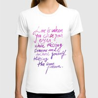 love quotes T-shirts featuring Love quotes by Ioana Avram