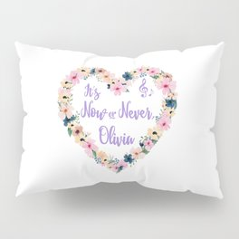 Olivia - It's Now Or Never Pillow Sham