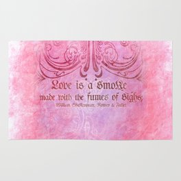 Love is a smoke - Romeo & Juliet Shakespeare Love Quotes Rug