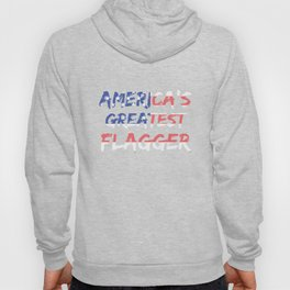 America's Greatest Flagger Hoody