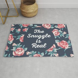 The Snuggle Is Real (Floral) Funny Quote Rug