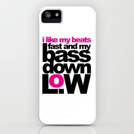 Bass Down Low Music Quote iPhone Case