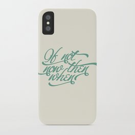 If not now when iPhone Case