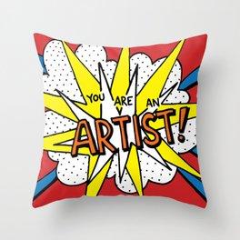 You are an artist! Throw Pillow