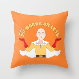 Saitama's motto - 20 words or less! Throw Pillow