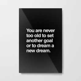 You are never too old Metal Print
