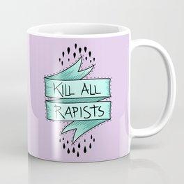 Kill All Rapists Coffee Mug