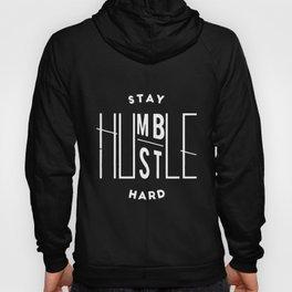 Stay Humble Hustle Hard Humble Hanes Tagless Hustle T-Shirts Hoody