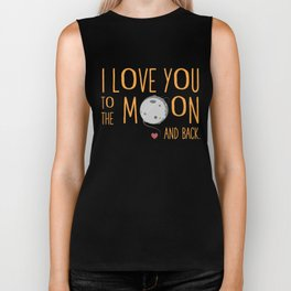 I love you to the moon and back. Biker Tank